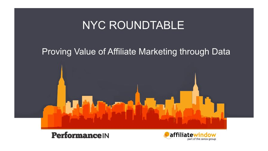 PerformanceIN / Affiliate Window NYC Roundtable