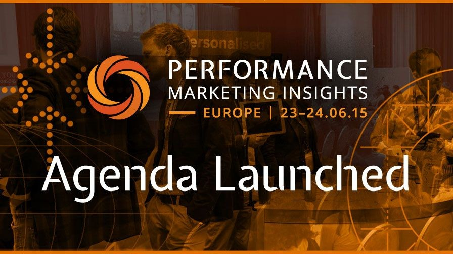 Agenda & Keynote Announced for Performance Marketing Insights: Europe 2015