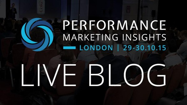 Performance Marketing Insights: London 2015 - Live Blog