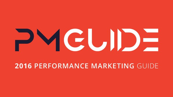 Performance Marketing Guide 2016 is Live