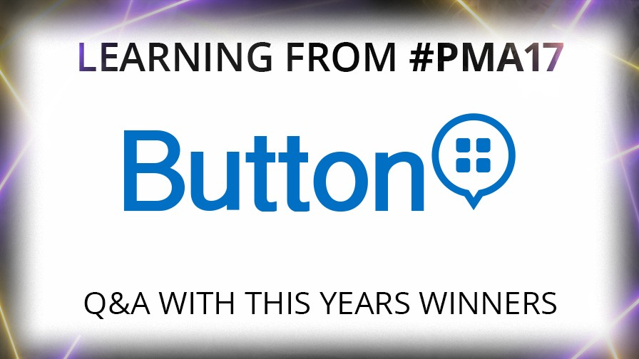 Learning from PMA 17: Button Selected for the Best Affiliate Marketing Innovation Award