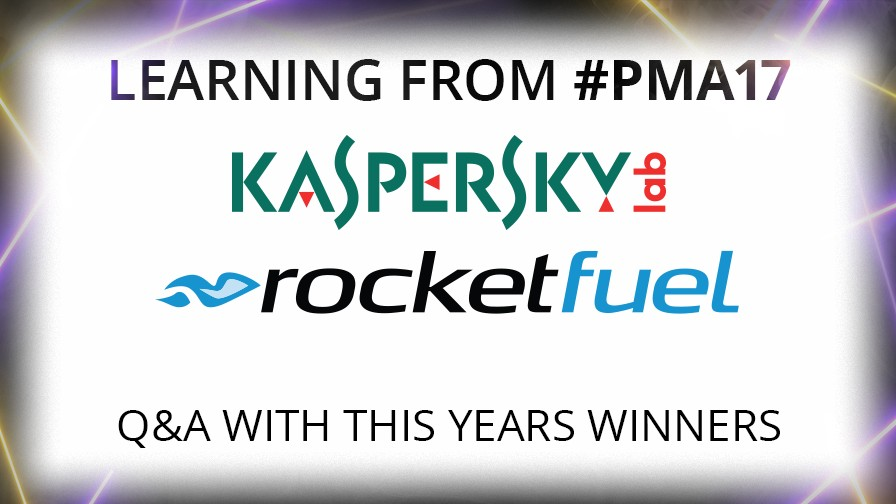 Learning from PMA 17: Kaspersky Lab and Rocket Fuel Picked for Global Excellence Award