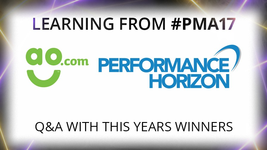 Learning from PMA 17: Performance Horizon and AO.com the New Industry Choice of Advertiser