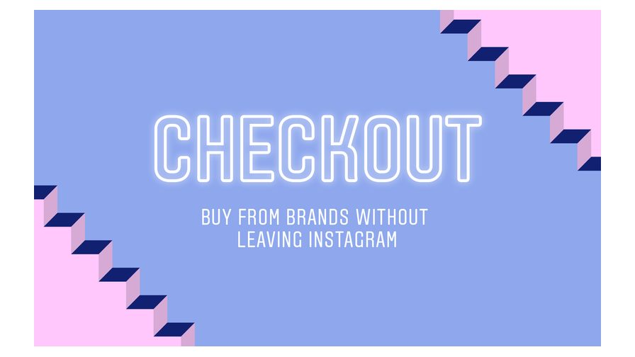 Instagram's New E-Commerce Checkout Tool Has Landed