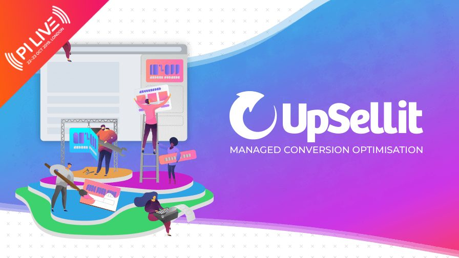 #PILIVE19: UpSellit Expands Award-Winning Conversion Tech to the UK