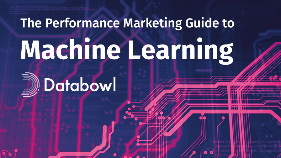The Performance Marketing Guide to Machine Learning