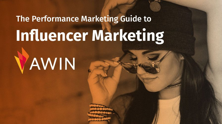 The Performance Marketing Guide to Influencer Marketing