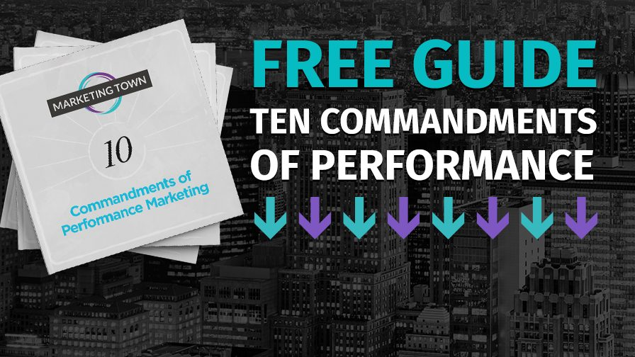 The Ten Commandments of Performance Marketing