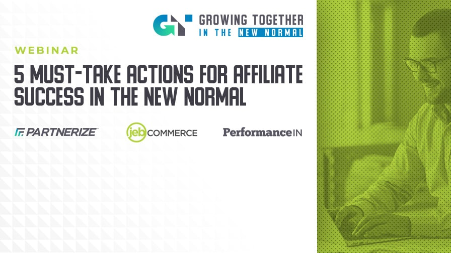 Webinar: 5 Must-Take Actions for Affiliate Success in the New Normal